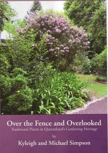 'Over the Fence and Overlooked, Traditional Plants in Queensland's Gardening Heritage ' released  in 2009 . 224 pages ,hard cover ,case bound. Full of colourful photographs, drawings, plans and includes an extensive plant inventory. A unique, limited edition book for Australian gardeners. ISBN978-1876344665 available shambles@southernphone.com.au  Copies 'Over the Fence and overlooked 'still available