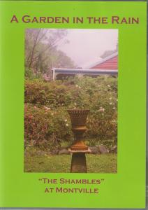 """A GARDEN IN THE RAIN""  This 1/2 hour DVD is on sale for $20.00($23.00 includes postage) This DVD is one that will appeal to all gardeners. It is set at 'The Shambles' on the Blackall Range in the hinterland of the Sunshine Coast. Australian gardening DVDs are a very rare commodity."